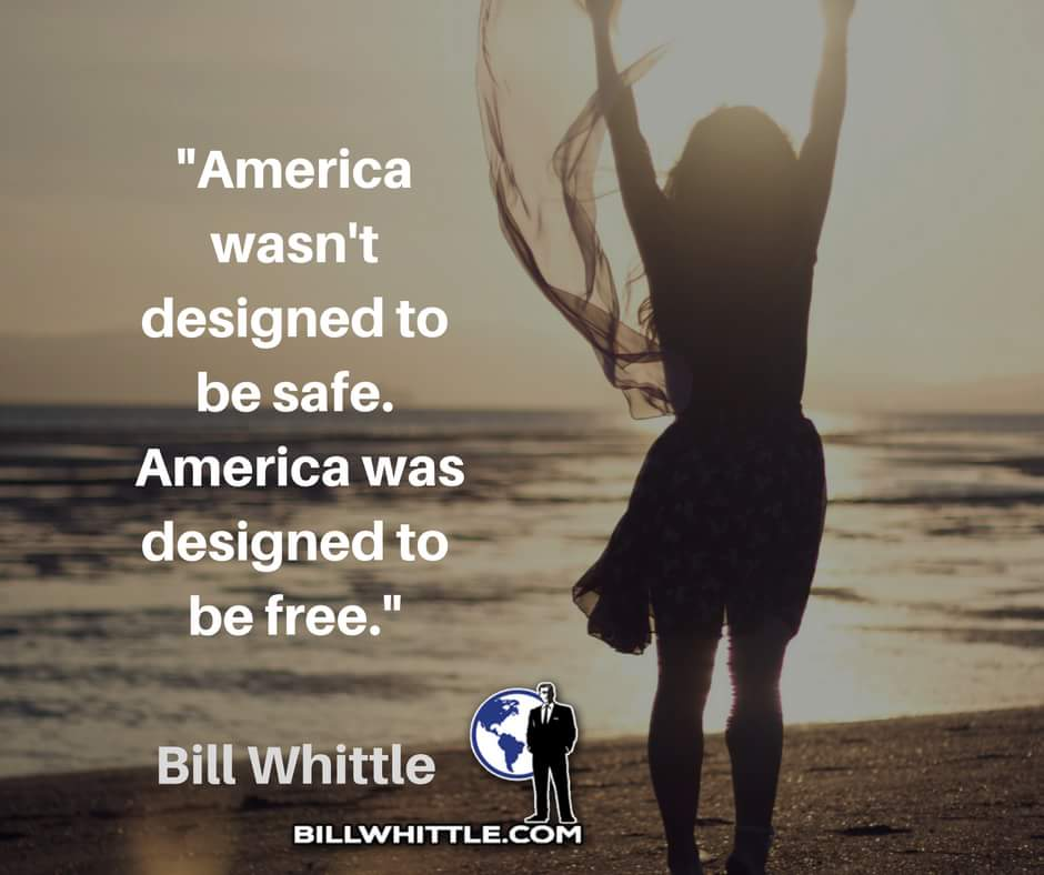 "Quote: ""America wasn't designed to be safe. America was designed to be free."""